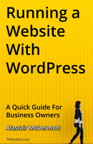 Running a Website with WordPress: A Quick Guide for Business Owners