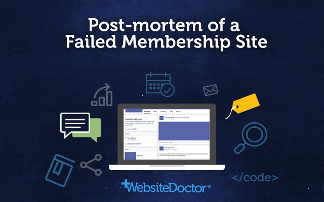 Post-mortem of a Failed Membership Site